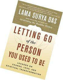 Letting Go of the Person You Used to Be: Lessons on Change,