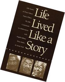 Life Lived Like a Story: Life Stories of Three Yukon Native