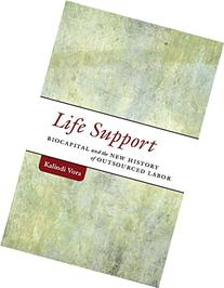Life Support: Biocapital and the New History of Outsourced