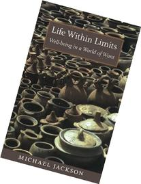 Life Within Limits: Well-being in a World of Want