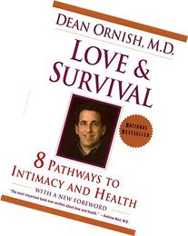 Love and Survival : The Scientific Basis for the Healing