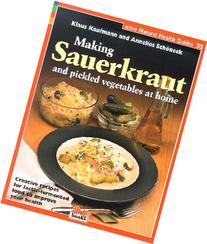 Making Sauerkraut and Pickled Vegetables at Home : Creative