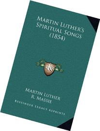 Martin Luther's Spiritual Songs