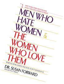 Men Who Hate Women and the Women Who Love Them : When Loving