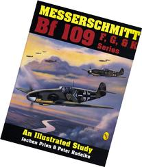 Messerschmitt Bf 109 F, G, and K Series: An Illustrated