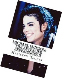 Michael Jackson: The Afterlife Experiences II: Michael