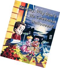 Mommy, Why Don't We Celebrate Halloween