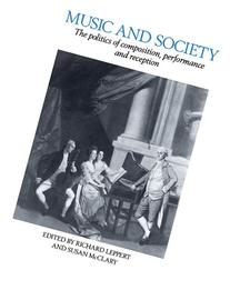 Music and Society: The Politics of Composition, Performance