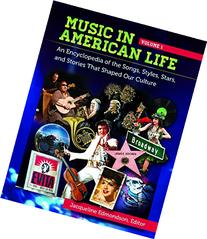 Music in American Life: An Encyclopedia of the Songs, Styles