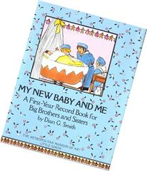 My New Baby And Me: A First Year Record Book For Big