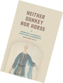 Neither Donkey Nor Horse: Medicine in the Struggle over