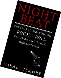 Night Beat: A Shadow History of Rock & Roll