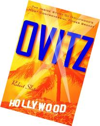 Ovitz: The Inside Story of Hollywood's Most Controversial