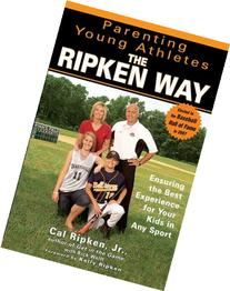 Parenting Young Athletes the Ripken Way: Ensuring the Best