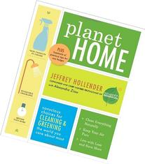 Planet Home: Conscious Choices for Cleaning and Greening the