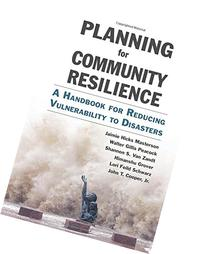 Planning for Community Resilience: A Handbook for Reducing