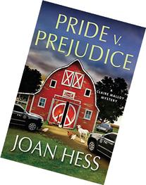 Pride V. Prejudice :  A Claire Malloy Mystery