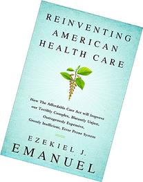 Reinventing American Health Care: How the Affordable Care