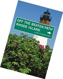 Rhode Island Off the Beaten Path®: A Guide To Unique Places