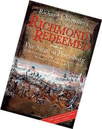Richmond Redeemed: The Siege at Petersburg, the Battles of