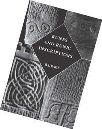 Runes and Runic Inscriptions: Collected Essays on Anglo-