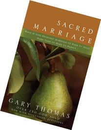 Sacred Marriage: What If God Designed Marriage to Make Us