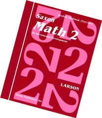 Saxon Math 2: An Incremental Development Part 1 & 2