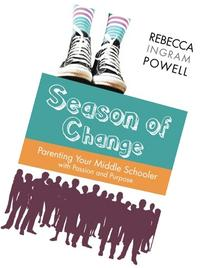 Season of Change: Parenting Your Middle Schooler with