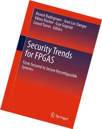 Security Trends for FPGAS: From Secured to Secure
