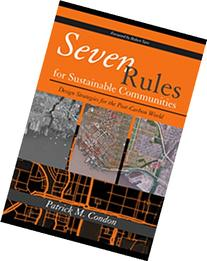 Seven Rules for Sustainable Communities: Design Strategies