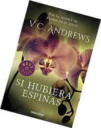 Si Hubiera Espinas / If There Be Thorns