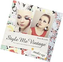 Style Me Vintage: Make Up: Easy Step-by-Step Techniques for
