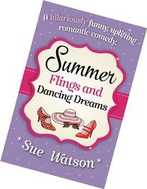 Summer Flings and Dancing Dreams: A hilariously funny,