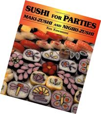 Sushi for Parties: Maki-Sushi and Nigiri-Sushi