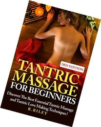 Tantric Massage For Beginners: Discover The Best Essential