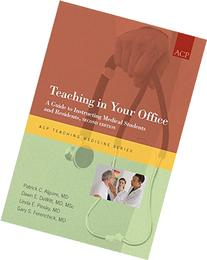 Teaching in Your Office: A Guide to Instructing Medical