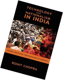 Technology and Nationalism in India: Cultural Negotiations