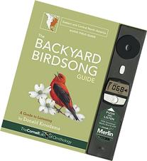 The Backyard Birdsong Guide Eastern and Central North