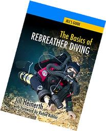 The Basics of Rebreather Diving