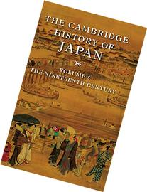 The Cambridge History of Japan, Vol. 5: The Nineteenth