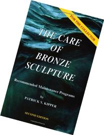 The Care of Bronze Sculpture: Recommended Maintenance