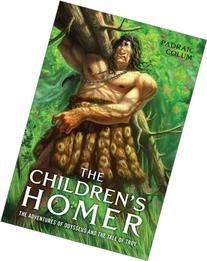 The Children's Homer: The Adventures of Odysseus and the
