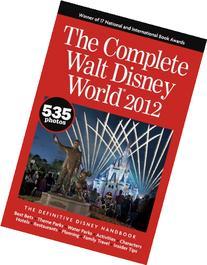 The Complete Walt Disney World 2012