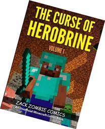 The Curse of Herobrine: The Ultimate Minecraft Comic Book