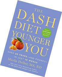 The Dash Diet Younger You: Shed 20 Years - and Pounds - in