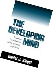 The Developing Mind: Toward a Neurobiology of Interpersonal