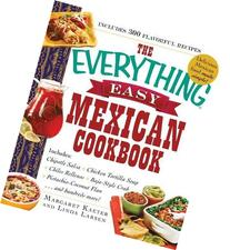 The Everything Easy Mexican Cookbook: Includes Chipotle