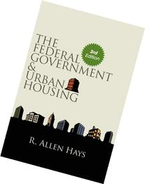 The Federal Government and Urban Housing, Third Edition