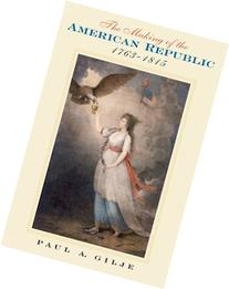 The Making of the American Republic, 1763-1815