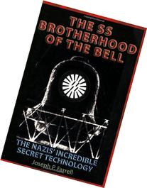 The SS Brotherhood of the Bell: The Nazis' Incredible Secret